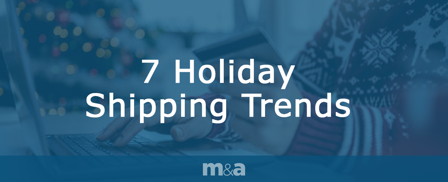 7 holiday shipping trends